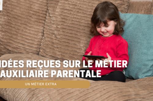 idée reçue auxiliaire parentale nounou à domicile